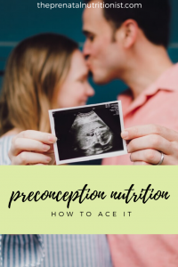 3 Ways to Ace Preconception Nutrition