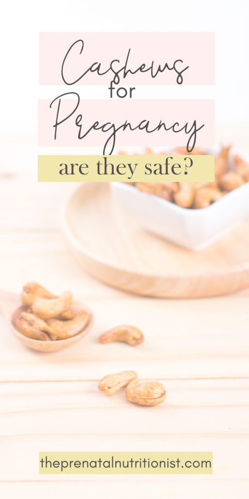 are cashews safe for pregnant women