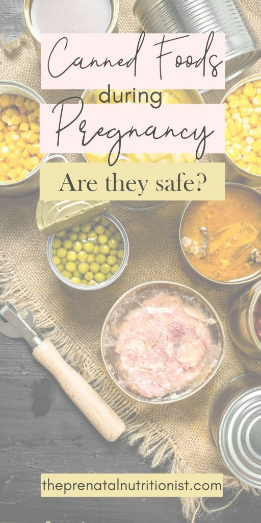 Is Canned Food Safe For Pregnancy